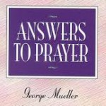 """Answers To Prayer"" by George Müller"