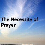 """The Necessity of Prayer"" by E.M. Bounds"