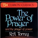"""The Power of Prayer"" by R.A. Torrey"